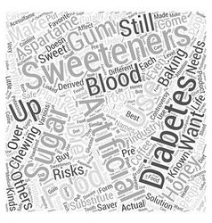 Artificial sweeteners for diabetics word cloud vector