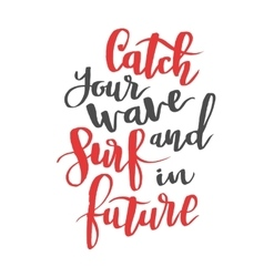 Catch your wave and surf in future modern vector