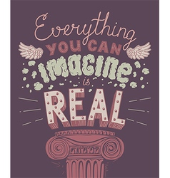 Everything You Can Imagine Is Real Quote Poster vector image