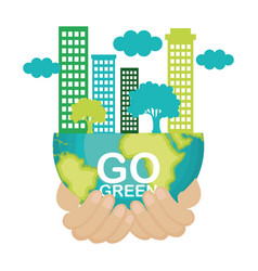 Go green planet earth vector