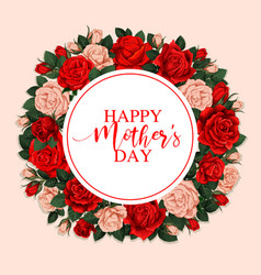 Happy mother day greeting card with floral frame vector