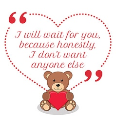 Inspirational love quote i will wait for you vector