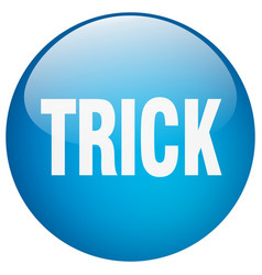 Trick blue round gel isolated push button vector