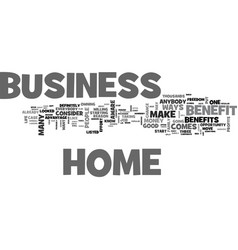 Benefit from a home business text word cloud vector
