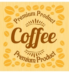 Vintage retro coffee badge on wooden panel vector