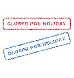 Closed for holiday textile stamps vector