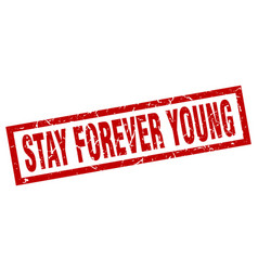 Square grunge red stay forever young stamp vector