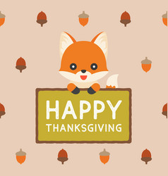 cute fox holding sign happy thanksgiving vector image