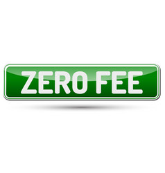 Zero fee - abstract beautiful button with text vector