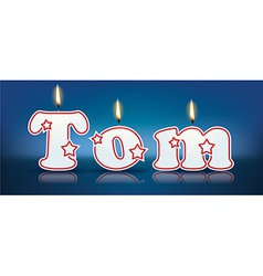 Tom written with burning candles vector