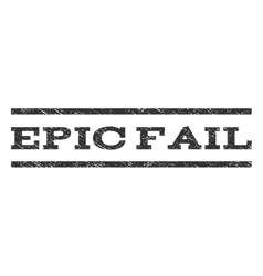 Epic fail watermark stamp vector