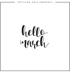 Hello march time of year phrase in english vector