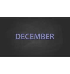 December month text written on the blackboard with vector