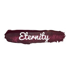 Eternity banner on a paint smear vector