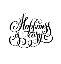 Happiness is easy hand lettering positive vector