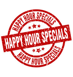 Happy hour specials round red grunge stamp vector