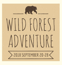 vintage grunge wild forest adventures vector image vector image