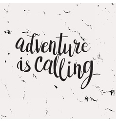 Hand drawn phrase adventure is calling vector