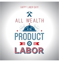 Card quote - all wealth is the product of labor vector