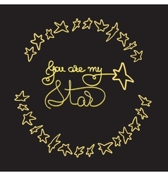 You are my star romantic card with handwritten vector