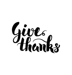 Give thanks handwritten calligraphy vector
