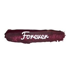 Forever paint smear banner vector