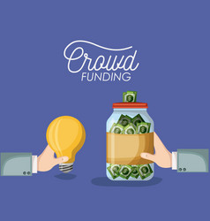 Crowd funding poster with hands holding light bulb vector