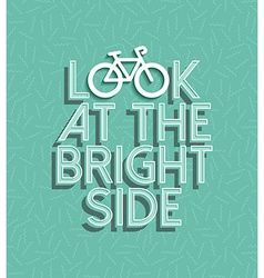Bicycle motivation bike positive retro concept vector