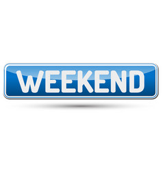 weekend - abstract beautiful button with text vector image