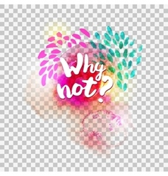 Why not typography at transparent vector image