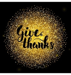 Give thanks lettering over gold vector