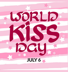 congratulation world kiss day with handwritten vector image