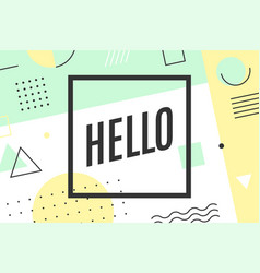 hello poster in graphic memphis style vector image vector image
