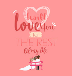 i will love you for the rest of my life vector image