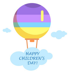 happy childrens day poster with bright air balloon vector image