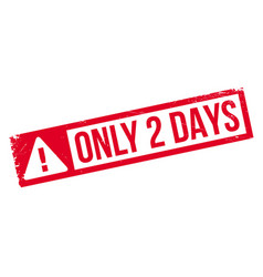 Only 2 days rubber stamp vector