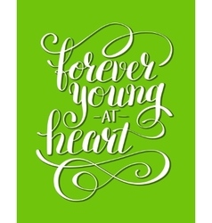 Forever young at heart positive typography poster vector