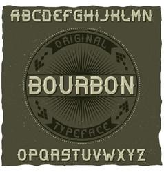Vintage label typeface named bourbon vector