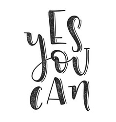 Yes you can typographic poster hand drawn vector