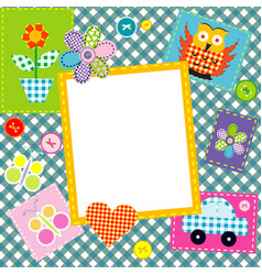 patchwork for kids with childish sewed elements vector image vector image
