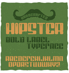 vintage label typeface named hipster vector image