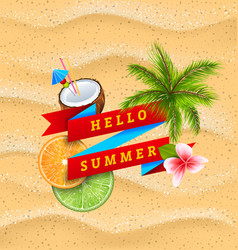 Hello summer banner with flower coconut cocktail vector