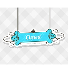 Vintage background with hanging sign and Closed vector image