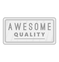 Label awesome quality icon gray monochrome style vector