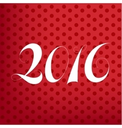Poster 2016 numbers on the background vector image vector image