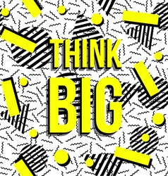 Think big motivation inspiration quote pattern vector