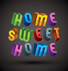 Home sweet home phrase made with 3d retro style vector