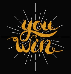 you win lettering on dark background vector image vector image