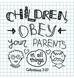 Lettering bible children obey your parents vector