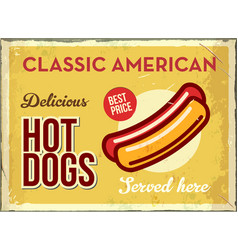 Grunge retro metal sign with hotdog classic vector